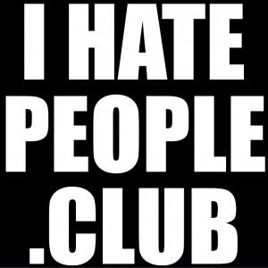 i-hate-people-club