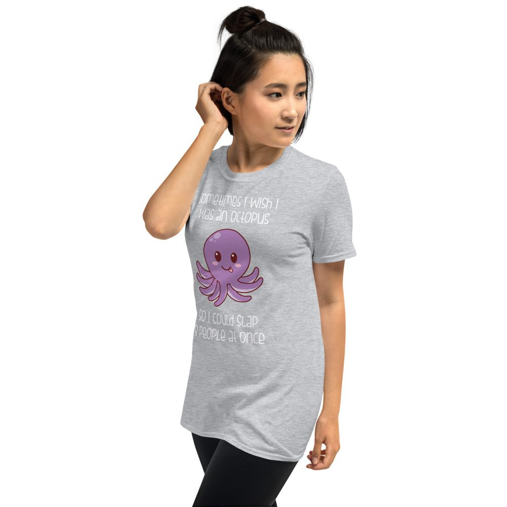 Sometimes I wish I was an Octopus T-Shirt